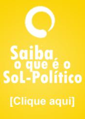 Saiba o que é o SoL-Políticos
